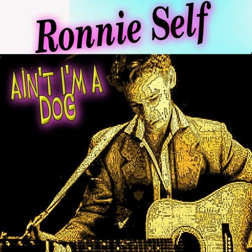 Ain't I'm a Dog van Ronnie Self