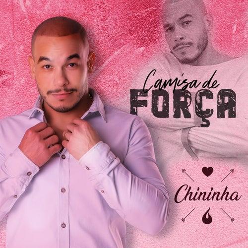 Camisa de Força by Chininha & Príncipe