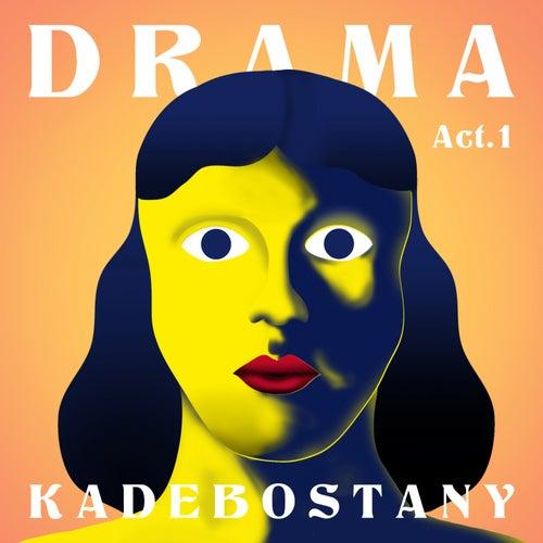 Drama - Act 1 von Kadebostany