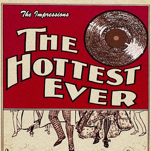 The Hottest Ever de The Impressions