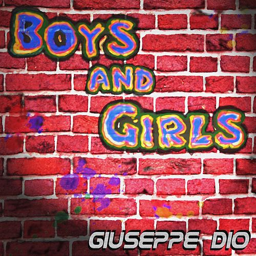 Boys and Girls by Giuseppe Dio