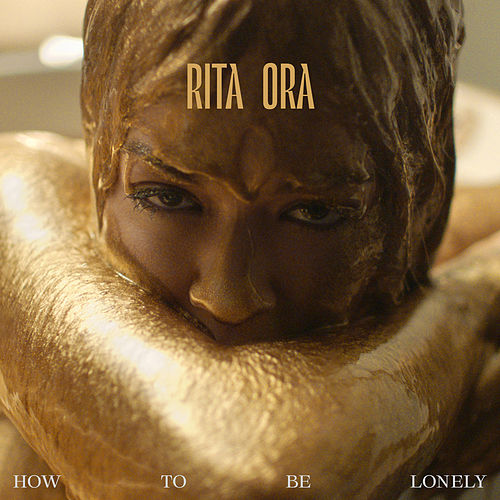 How To Be Lonely van Rita Ora