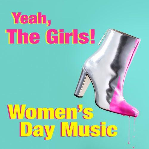 Yeah, The Girls! Women's Day Music de Various Artists