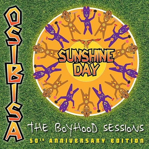 Sunshine Day : The Boyhood Sessions (50th Anniversary Edition) by Osibisa