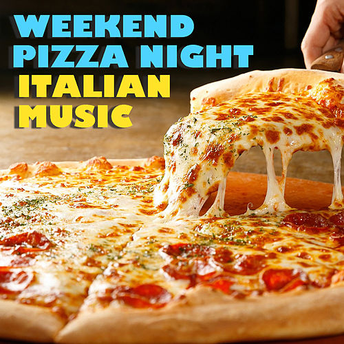 Weekend Pizza Night Italian Music de Various Aritsts- Psychochiller