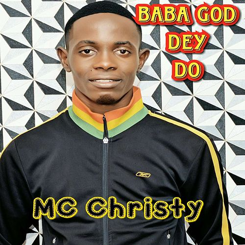 BABA GOD DEY DO de MC Christy