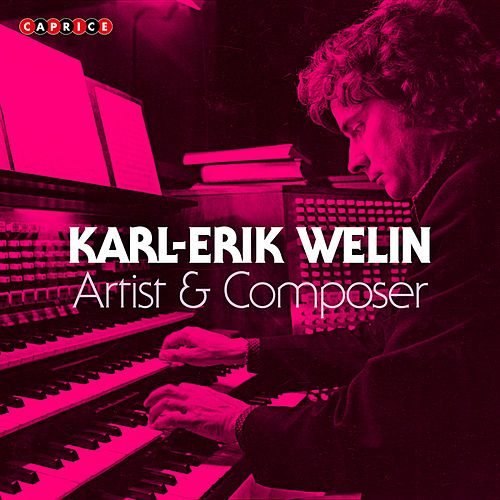 Karl-Erik Welin: Artist & Composer by Various Artists