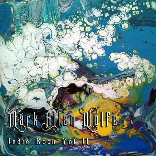 Indie Rock, Vol. 2 by Mark Allan Wolfe