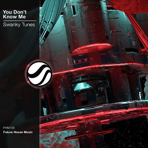 You Don't Know Me von Swanky Tunes
