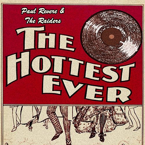 The Hottest Ever by Paul Revere & the Raiders
