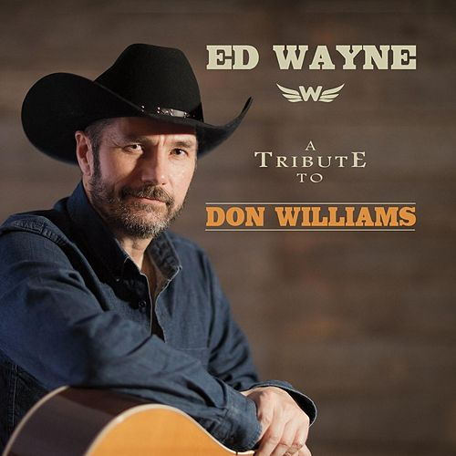 A Tribute to Don Williams by Ed Wayne