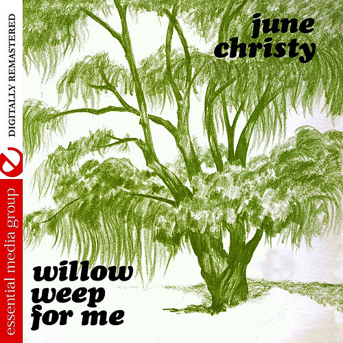 Willow Weep For Me (Remastered) by June Christy