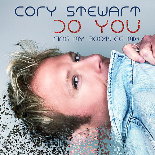 Do You (Ring My Bootleg Remix) by Cory Stewart