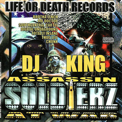 Life Or Death Records Presents Soldierz At War de Dj King Assassin