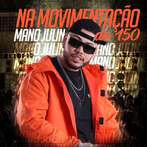 Na Movimentação do 150 de Mano Julin
