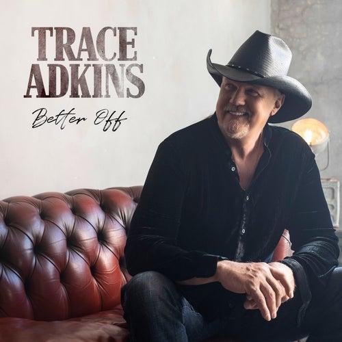 Better Off de Trace Adkins, Hillary Lindsey (Composer), Liz Rose (Composer)