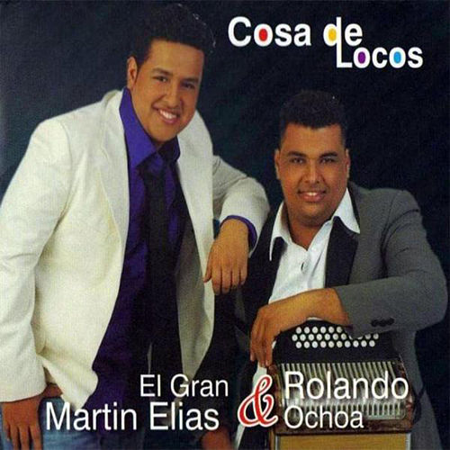 Cosa de Locos von El Gran Martín Elías