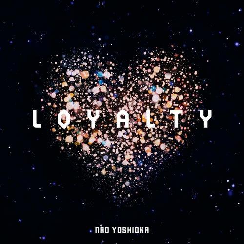 Loyalty by Nao Yoshioka