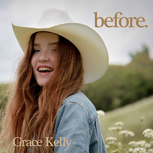 before. by Grace Kelly