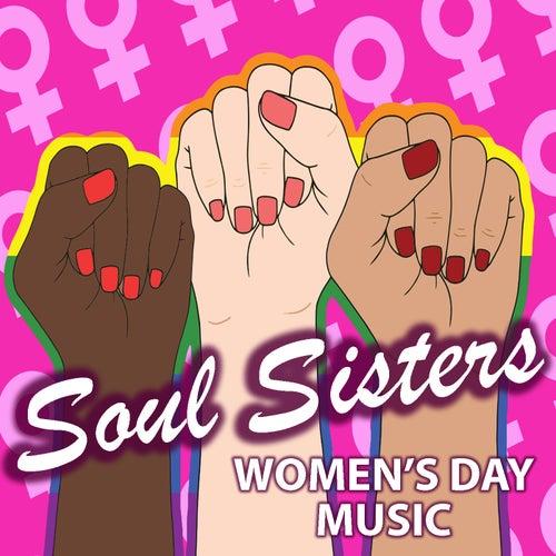Soul Sisters Women's Day Music de Various Artists