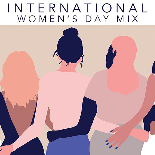 International Women's Day Mix by Various Artists