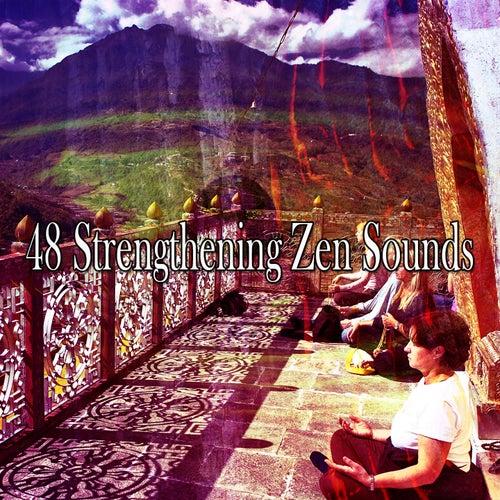 48 Strengthening Zen Sounds von Entspannungsmusik