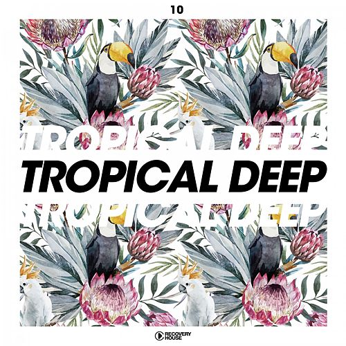 Tropical Deep, Vol. 10 von Various Artists