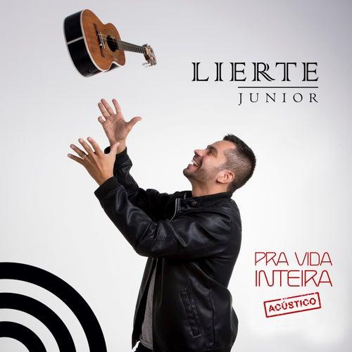 Pra Vida Inteira (Acústico) von Lierte Junior