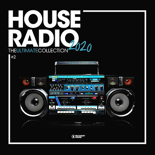 House Radio 2020 - The Ultimate Collection #1 by Various Artists