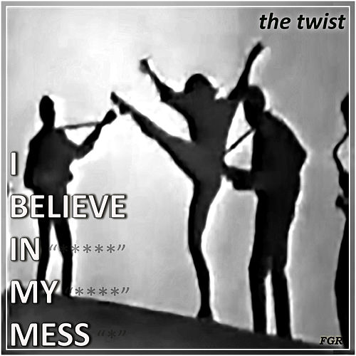 The Twist by I Believe In My Mess