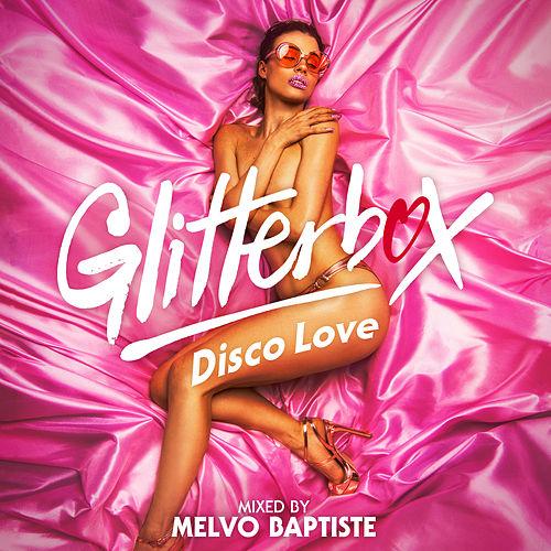 Glitterbox - Disco Love (DJ Mix) by Melvo Baptiste
