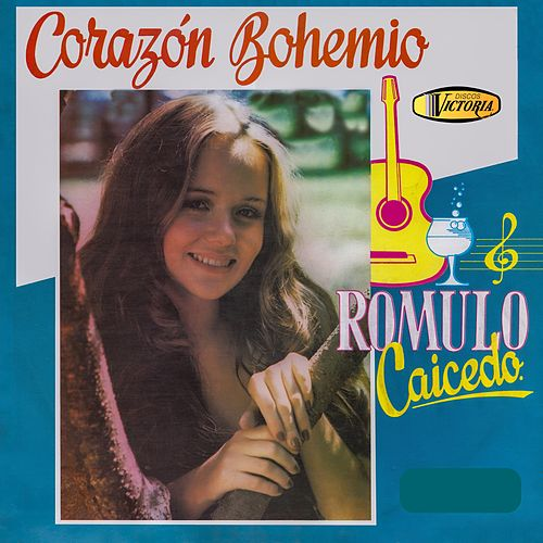 Corazon Bohemio de Rómulo Caicedo