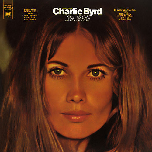 Let It Be von Charlie Byrd
