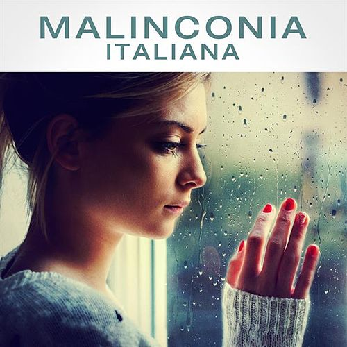 Malinconia Italiana von Various Artists