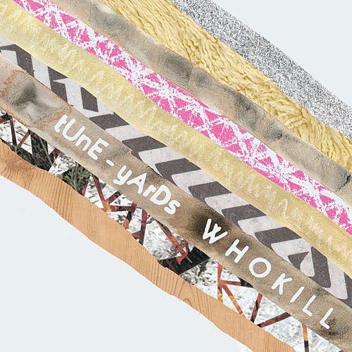 W H O K I L L by tUnE-yArDs