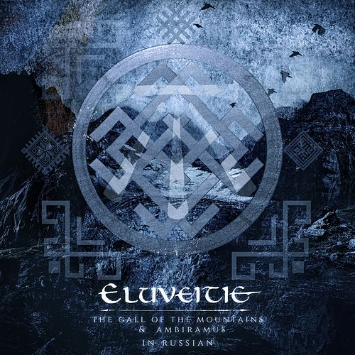 The Call of the Mountains & Ambiramus in Russian de Eluveitie