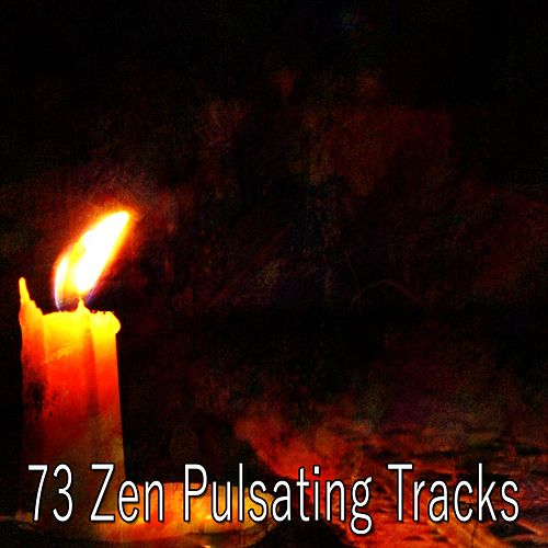 73 Zen Pulsating Tracks von Lullabies for Deep Meditation