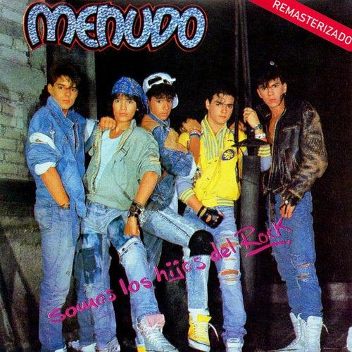 Somos los Hijos del Rock (Remasterizado) by Menudo