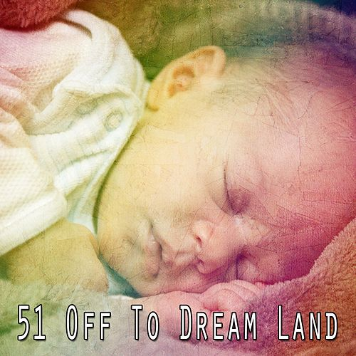 51 Off to Dream Land by S.P.A