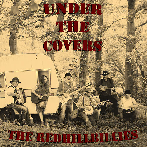 Under the Covers von The Redhillbillies