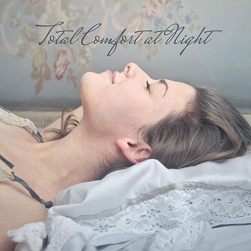 Total Comfort at Night – Instrumental Melodies, Night Music, New Age Music 2020, Healing Noise, Deep Relaxation, Sleep Sounds, Soothing Nature von Deep Sleep (2)