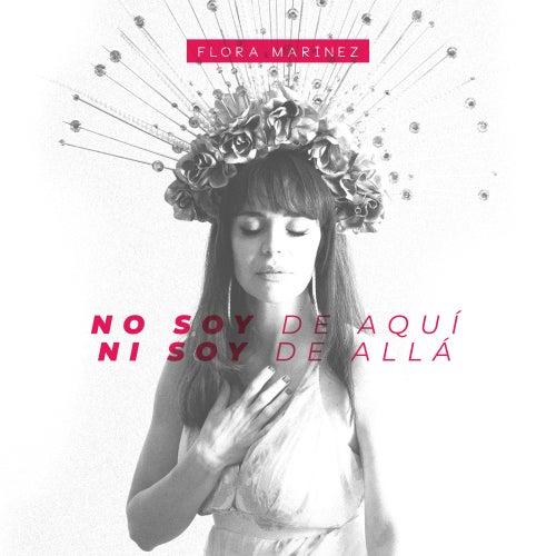 No Soy de Aquí, Ni Soy de Allá von Flora Martinez