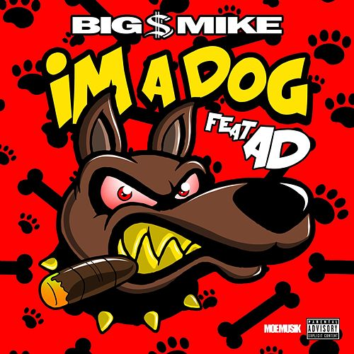 I'm a Dog (feat. AD) de Big $ Mike