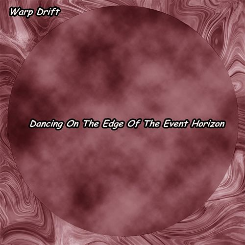 Dancing on the Edge of the Event Horizon by Warp Drift