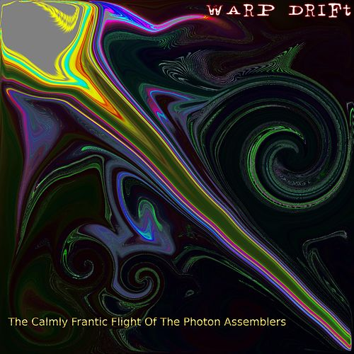 The Calmly Frantic Flight of the Photon Assemblers by Warp Drift