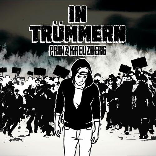 In Trümmern by Prinz Kreuzberg