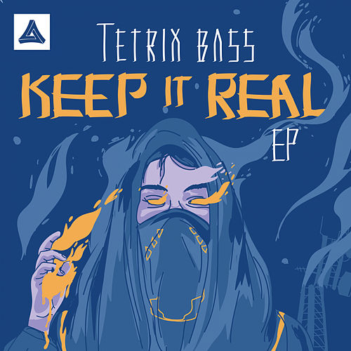 Keep It Real by Tetrix Bass