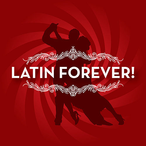 Latin Forever! von Various Artists