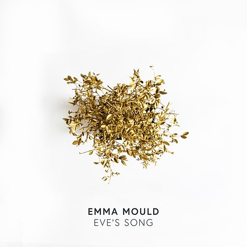 Eve's Song by Emma Mould