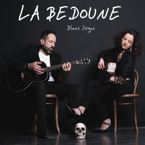 La Bedoune (Blues Songs) by La Bedoune